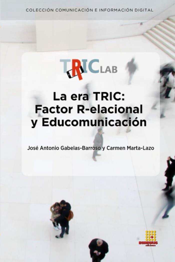 La era TRIC Factor R elacional y Educomunicacio�n